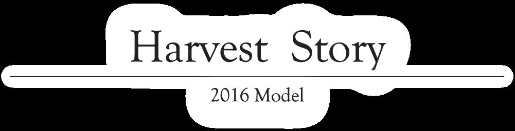 Harvest Story 2016 Model